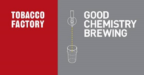 Good Chemistry Tobacco Factory tap takeover