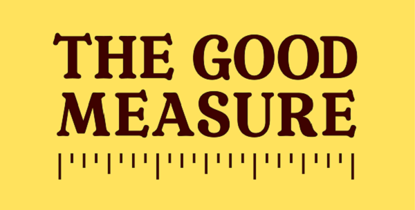 The Good Measure