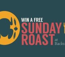 Win a free Sunday roast at Racks every week!