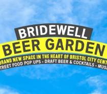 Bridewell Beer Garden to open on July 4th